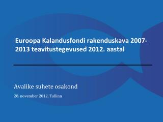 Euroopa Kalandusfondi rakenduskava 2007-2013 teavitustegevused 2012. aastal