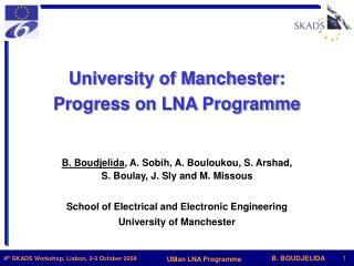 University of Manchester: Progress on LNA Programme