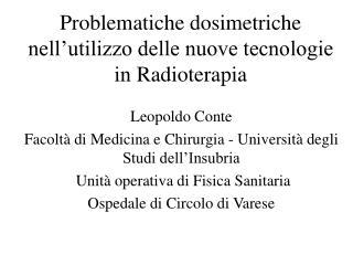 Problematiche dosimetriche nell'utilizzo delle nuove tecnologie in Radioterapia