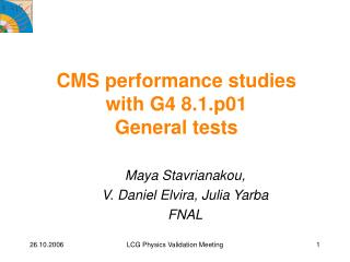 CMS performance studies  with G4 8.1.p01 General tests
