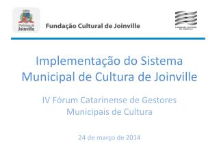 Implementação do Sistema Municipal de Cultura de Joinville