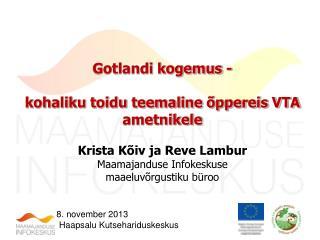 Gotlandi kogemus -  kohaliku toidu teemaline �ppereis VTA ametnikele Krista K�iv ja Reve Lambur