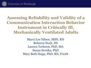 Marci Lee Nilsen, MSN, RN Rebecca Nock, SN  Lauren Terhorst, PhD, MA  Susan Sereika, PhD