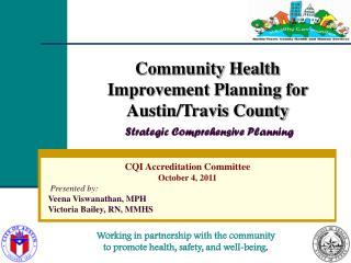 CQI Accreditation Committee October 4, 2011 Presented by: Veena Viswanathan, MPH