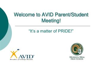 "Welcome to AVID Parent/Student Meeting! ""It's a matter of PRIDE!"""