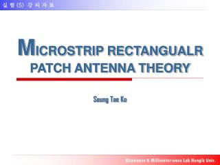 M ICROSTRIP RECTANGUALR PATCH ANTENNA THEORY