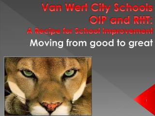 Van  W ert City Schools  OIP  and RttT: A Recipe for School Improvement
