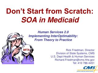 Don't Start from Scratch:                        SOA in Medicaid