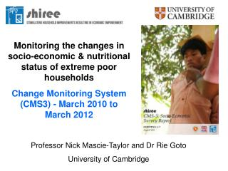 Monitoring the changes in socio-economic & nutritional status of extreme poor households
