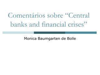 """Comentários sobre """"Central banks and financial crises"""""""