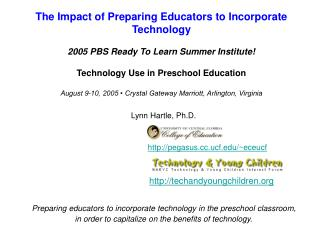 The Impact of Preparing Educators to Incorporate Technology  2005 PBS Ready To Learn Summer Institute  Technology Use in