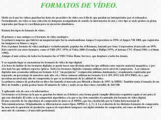 FORMATOS DE VÍDEO.