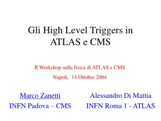 Gli High Level Triggers in ATLAS e CMS