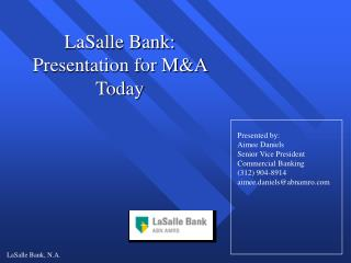 LaSalle Bank: Presentation for M&A Today