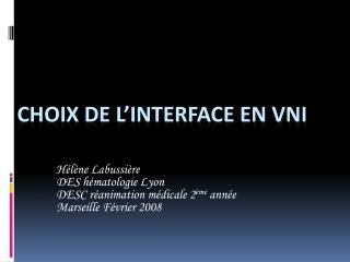 Choix de l interface en VNI