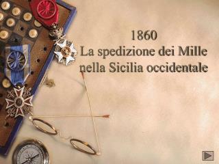 1860 La spedizione dei Mille nella Sicilia occidentale