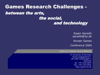 Games Research Challenges - between the arts,      the social,  and technology