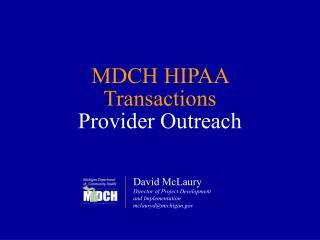 MDCH HIPAA Transactions Provider Outreach