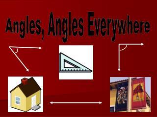 Angles, Angles Everywhere