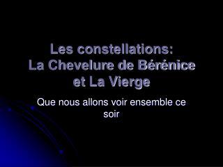 Les constellations: La Chevelure de Bérénice et La Vierge