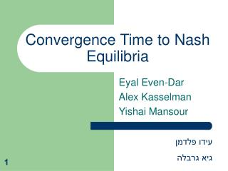 Convergence Time to Nash Equilibria