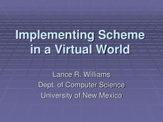 Implementing Scheme in a Virtual World
