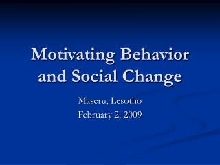 Motivating Behavior and Social Change