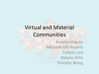 Virtual and Material Communities