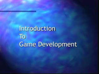 Introduction To Game Development