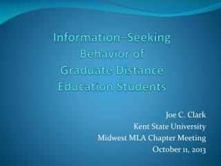 Information–Seeking  Behavior of  Graduate  Distance  Education Students