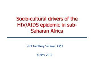 Socio-cultural drivers of the HIV