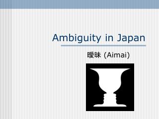 Ambiguity in Japan