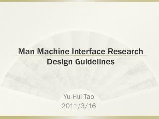 Man Machine Interface Research Design Guidelines