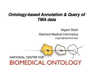 Ontology-based Annotation & Query of TMA data