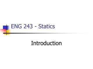 ENG 243 - Statics
