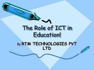 The Role of ICT in Education!