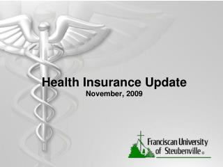 Health Insurance Update November, 2009