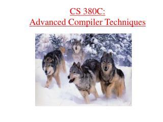 CS 380C: Advanced Compiler Techniques