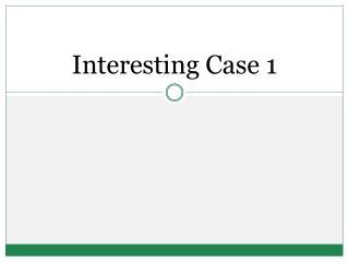 Interesting Case 1