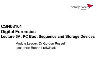 CSN08101 Digital Forensics Lecture 5A: PC Boot Sequence and Storage Devices