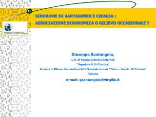 Giuseppe Santangelo,  U.O. di Neuropsichiatria Infantile   Ospedale G. Di Cristina    Azienda di Rilievo Nazionale ed Al