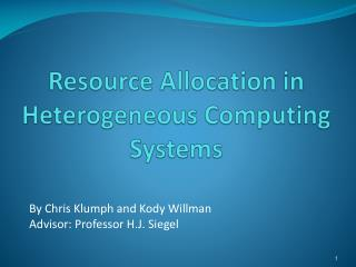 Resource Allocation in Heterogeneous Computing Systems