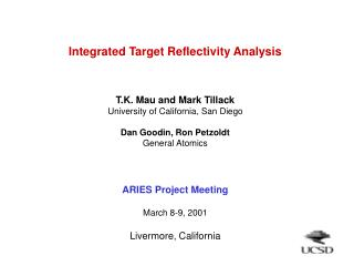 Integrated Target Reflectivity Analysis T.K. Mau and Mark Tillack
