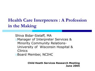 Health Care Interpreters : A Profession in the Making
