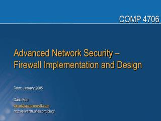 Advanced Network Security    Firewall Implementation and Design