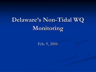 Delaware's Non-Tidal WQ Monitoring