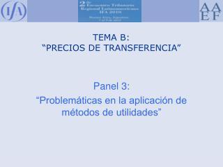 """TEMA B: """"PRECIOS DE TRANSFERENCIA"""""""