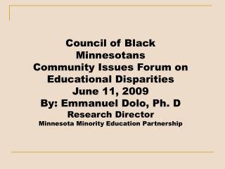 Council of Black Minnesotans Community Issues Forum on Educational Disparities June 11, 2009