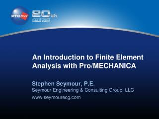 An Introduction to Finite Element Analysis with Pro/MECHANICA