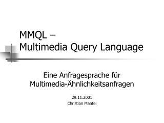 MMQL –  Multimedia Query Language